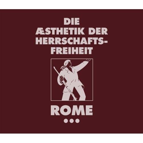 ROME Die Aesthetik der Herrschaftsfreiheit – Band 3 CD Digipack 2012