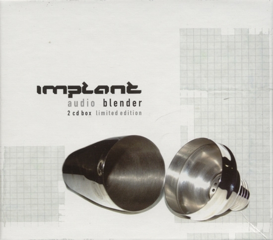 IMPLANT Audio Blender LIMITED 2CD BOX 2006