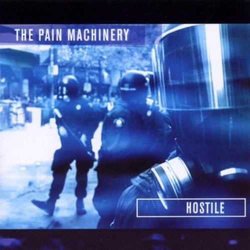 THE PAIN MACHINERY Hostile CD 2005