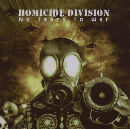 HOMICIDE DIVISION No tears to war CD 2007