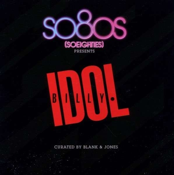 So80s (So Eighties) Presents BILLY IDOL (Blank & Jones) CD 2012