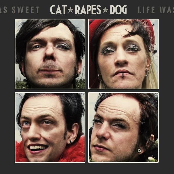 CAT RAPES DOG Life Was Sweet LP VINYL 2013 LTD.500