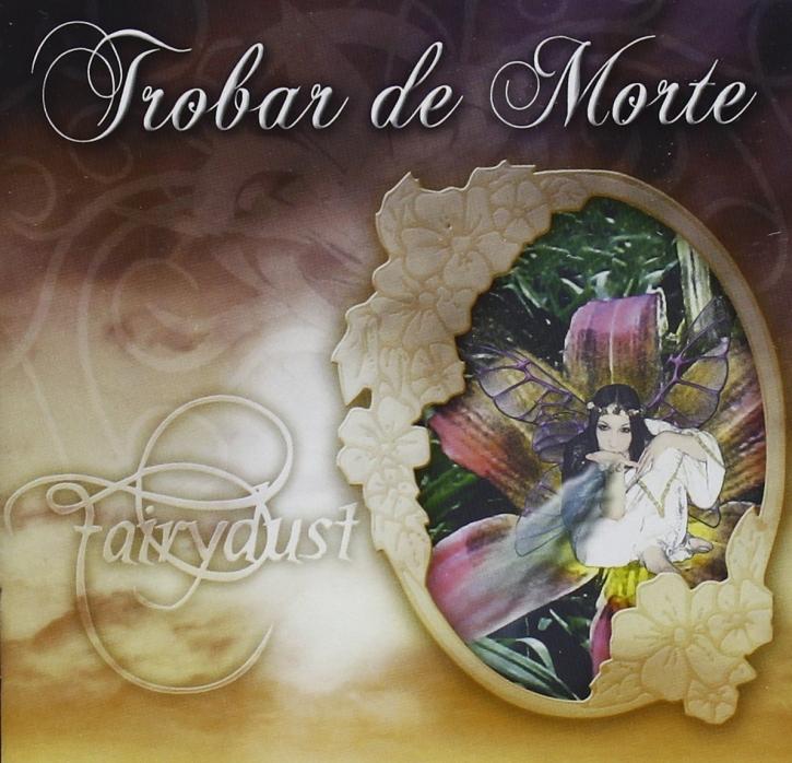 TROBAR DE MORTE Fairydust 2CD 2016 LTD.500
