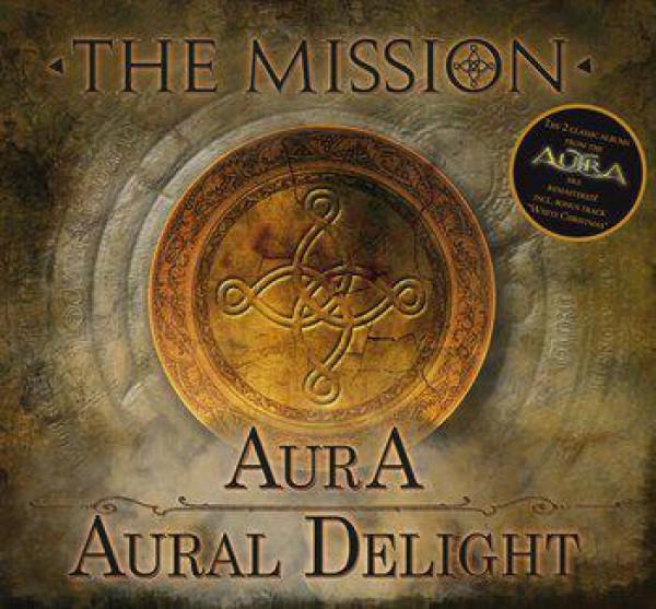 THE MISSION AurA / Aural Delight 2CD Digipack 2014