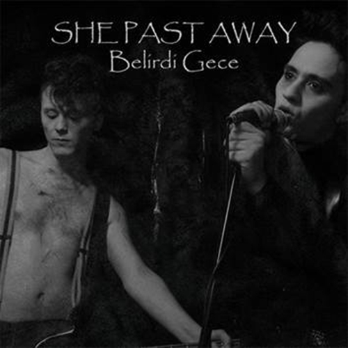 SHE PAST AWAY Belirdi Gece LP VINYL 2015 LTD.1000