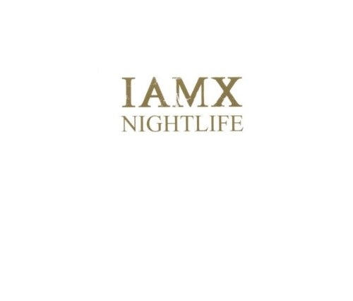 IAMX Nightlife MCD 2007