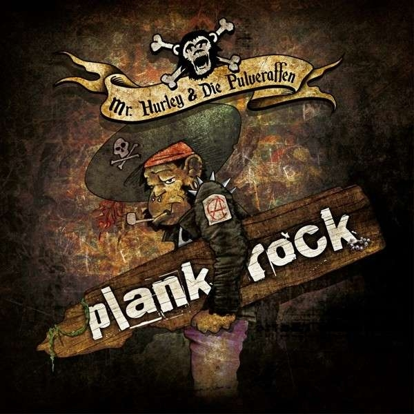 MR.HURLEY & DIE PULVERAFFEN Plankrock CD 2014