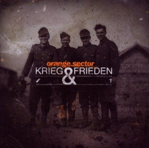 ORANGE SECTOR Krieg & Frieden CD 2010