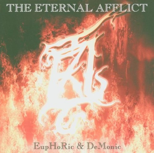 THE ETERNAL AFFLICT Euphoric & Demonic CD 2005