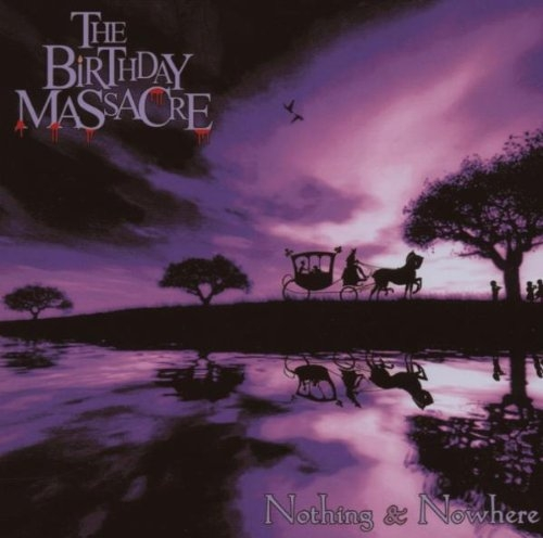 THE BIRTHDAY MASSACRE Nothing & Nowhere CD 2007