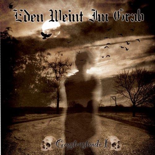 EDEN WEINT IM GRAB Geysterstunde I CD 2011