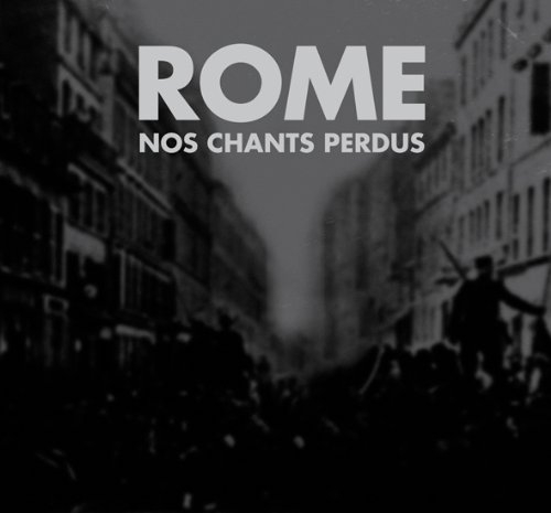 ROME Nos Chants Perdus CD Digipack 2012