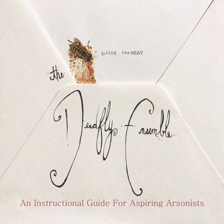 THE DEADFLY ENSEMBLE An instructional Guide for aspiring Arsonists CD 2012