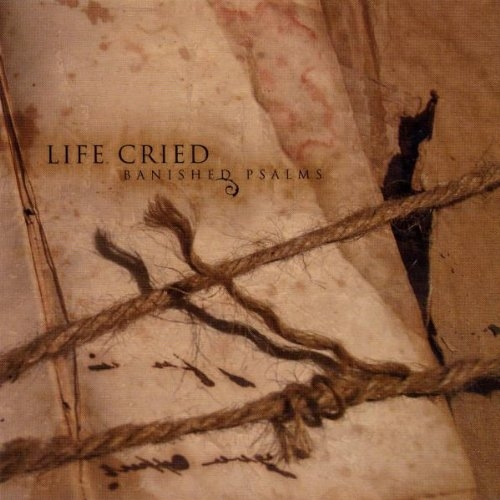 LIFE CRIED Banished Psalms CD 2009 PSYCLON NINE