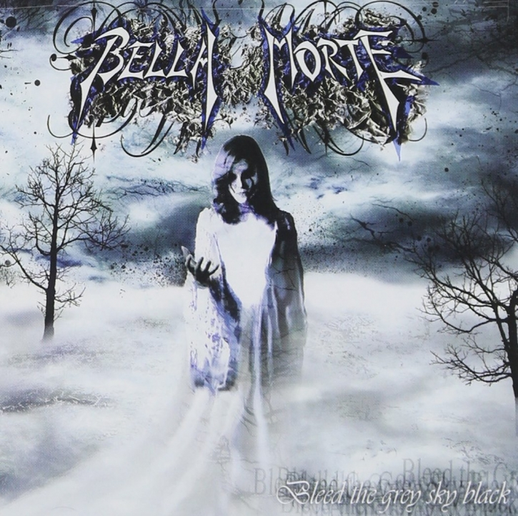BELLA MORTE Bleed the grey sky black CD 2006