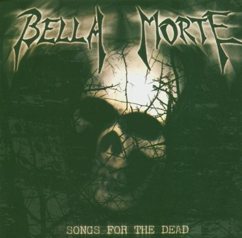 BELLA MORTE Songs for the Dead CD 2004