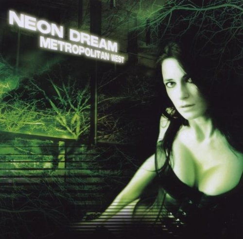 NEON DREAM Metropolitan West CD 2008
