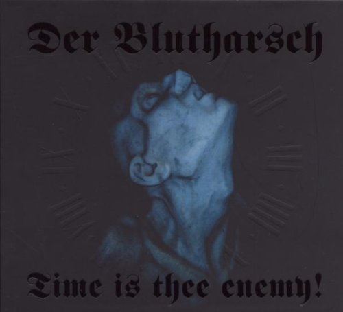 DER BLUTHARSCH Time Is Thee Enemy! CD Digipack 2003