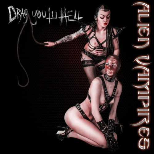 ALIEN VAMPIRES Drag You To Hell CD 2015