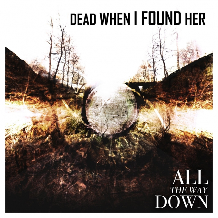 DEAD WHEN I FOUND HER All the Way down CD 2015