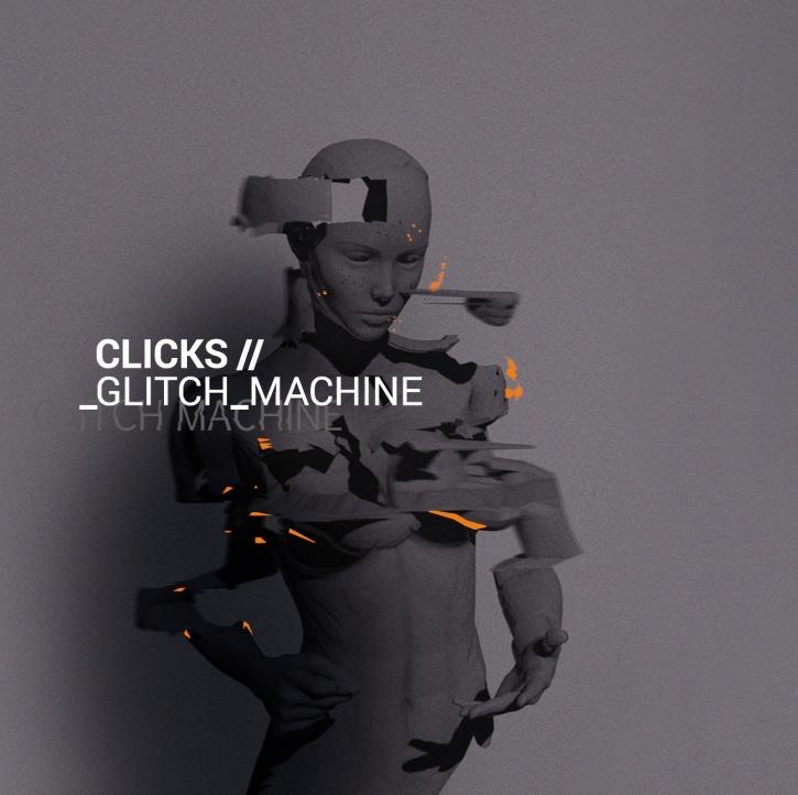 CLICKS Glitch Machine CD 2016
