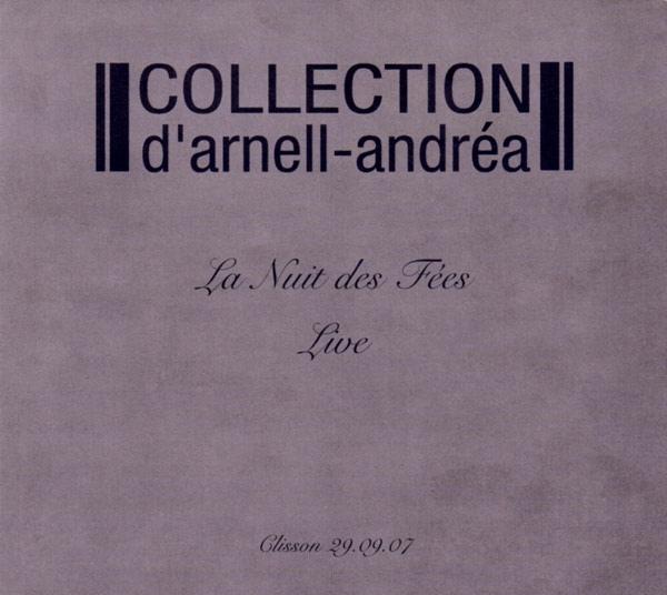 COLLECTION D'ARNELL ANDREA La Nuit Des Fees - Live CD Digipack 2009 LTD.500