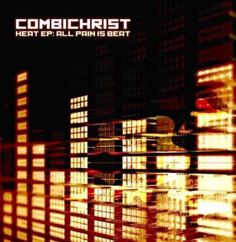 COMBICHRIST Heat EP: All pain is beat MCD 2009
