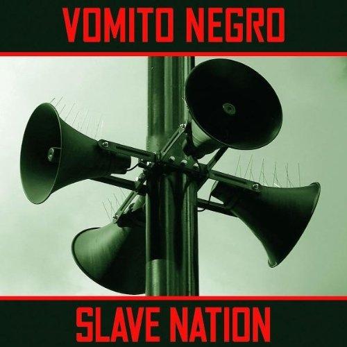 VOMITO NEGRO Slave Nation CD 2011