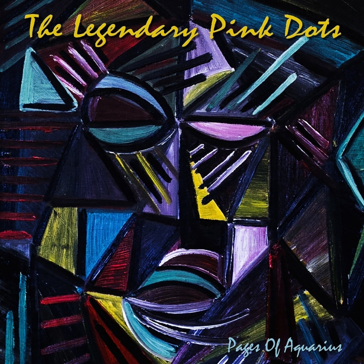 THE LEGENDARY PINK DOTS Pages of Aquarius CD 2016