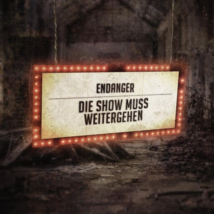 ENDANGER Die Show Muss Weitergehen CD 2011 LTD.500