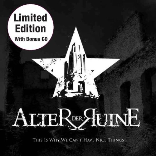 ALTER DER RUINE This Is Why We Can't Have Nice Things LIMITED 2CD 2010