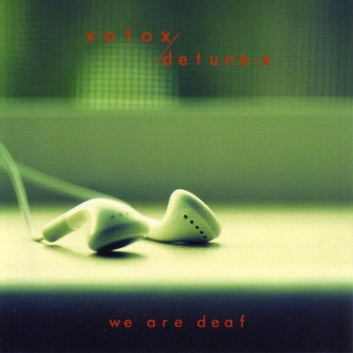 XOTOX and DETUNE-X We are Deaf CD 2009