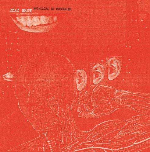 ETAT BRUT Mutations Et Protheses LP VINYL 2012