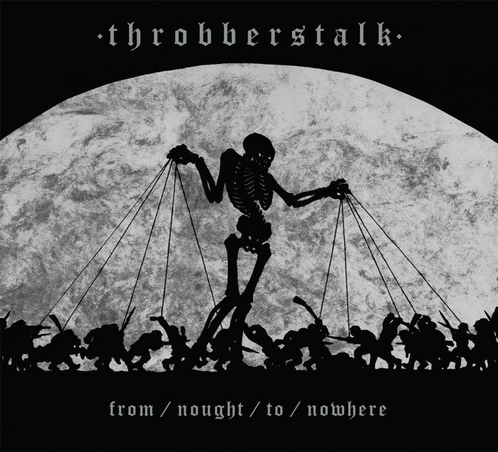 THROBBERSTALK from nought to nowhere CD Digipack 2016