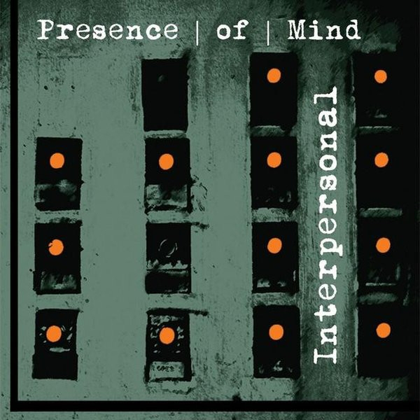 PRESENCE OF MIND Interpersonal CD 2014