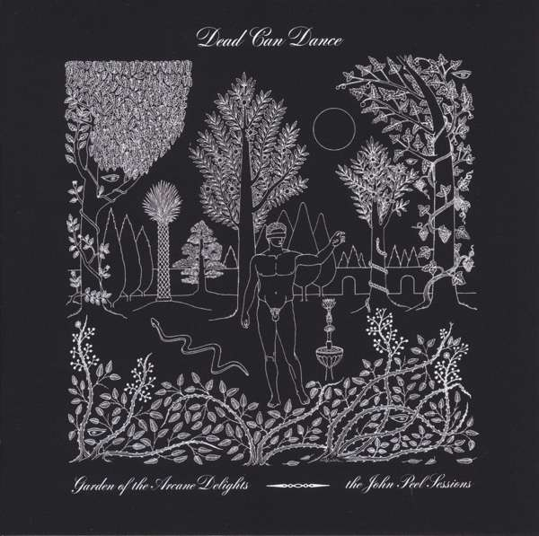 DEAD CAN DANCE Garden Of The Arcane Delights + Peel Sessions 2LP VINYL 2016