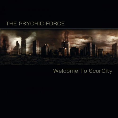THE PSYCHIC FORCE Welcome to ScarCity CD 2017