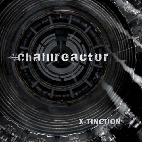 CHAINREACTOR X-Tinction CD 2009