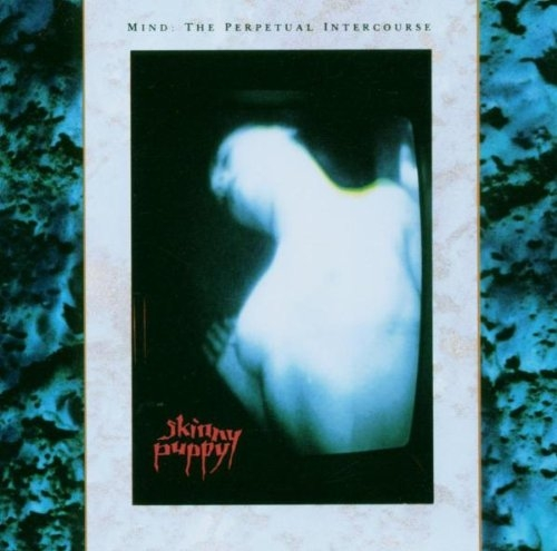 SKINNY PUPPY Mind : The Perpetual Intercourse CD 1986
