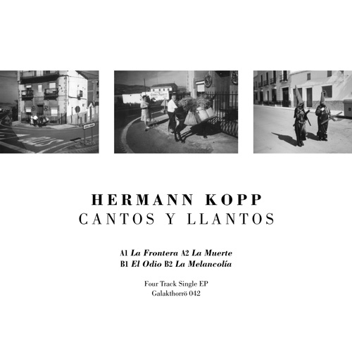 "HERMANN KOPP Cantos Y Llantos 7"" VINYL 2017 LTD.550 Galakthorrö"
