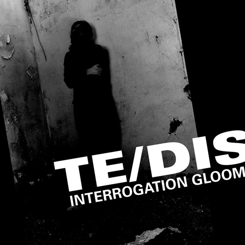 TE/DIS Interrogation Gloom LP VINYL 2017 LTD.524 Galakthorrö