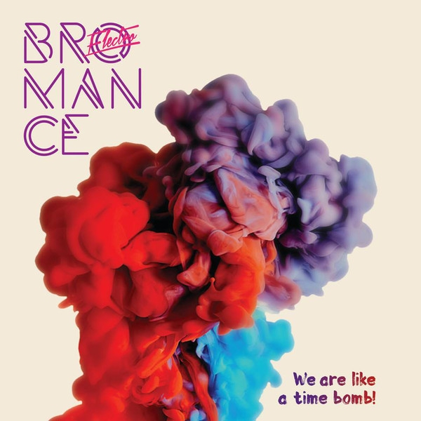 ELECTRO BROMANCE We Are Like Time Bomb! CD 2017