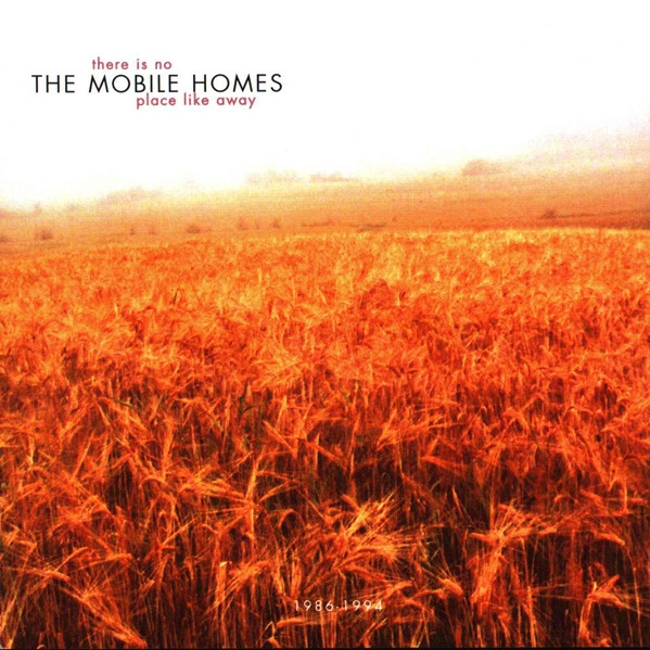 THE MOBILE HOMES There Is No Place Like Away CD 1999