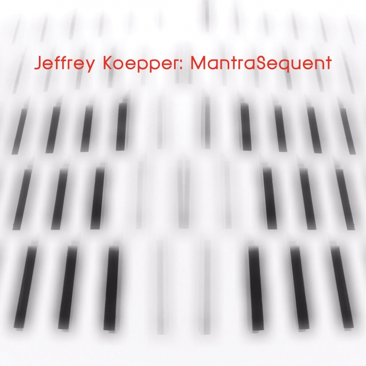 JEFFREY KOEPPER MantraSequent LIMITED CD Digipack 2017