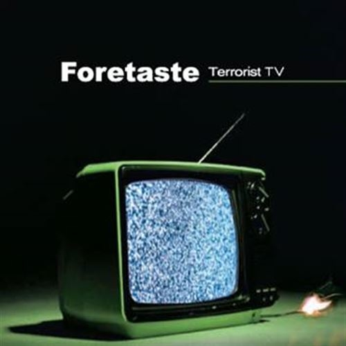 FORETASTE Terrorist TV [re-release] CD Digipack 2017