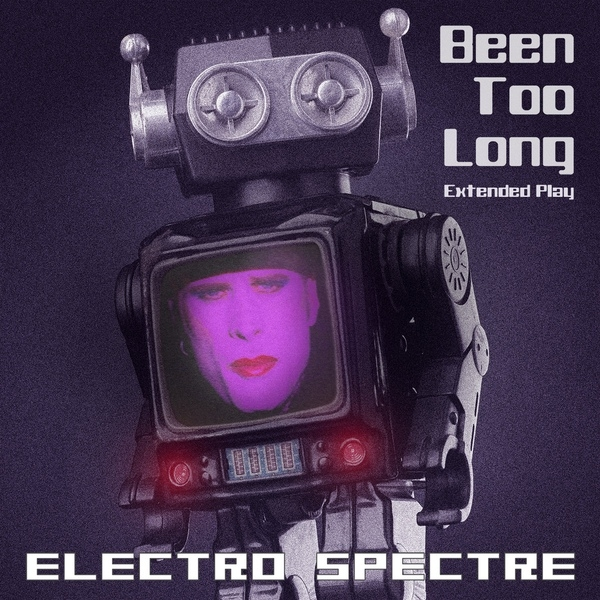 ELECTRO SPECTRE Been too long (Extended Play) CD 2017 LTD.500