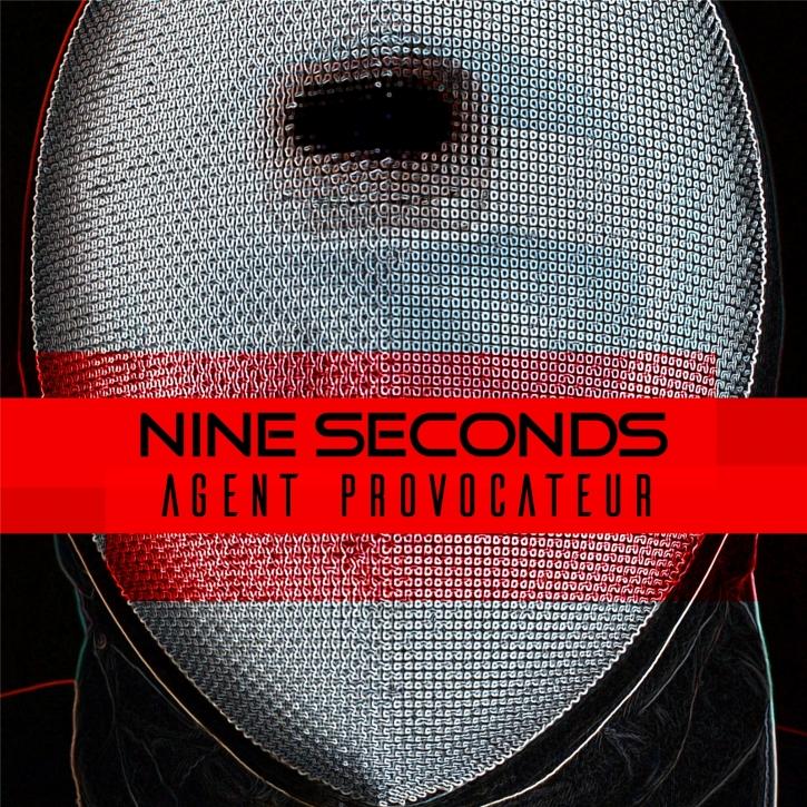 NINE SECONDS Agent Provocateur CD 2017