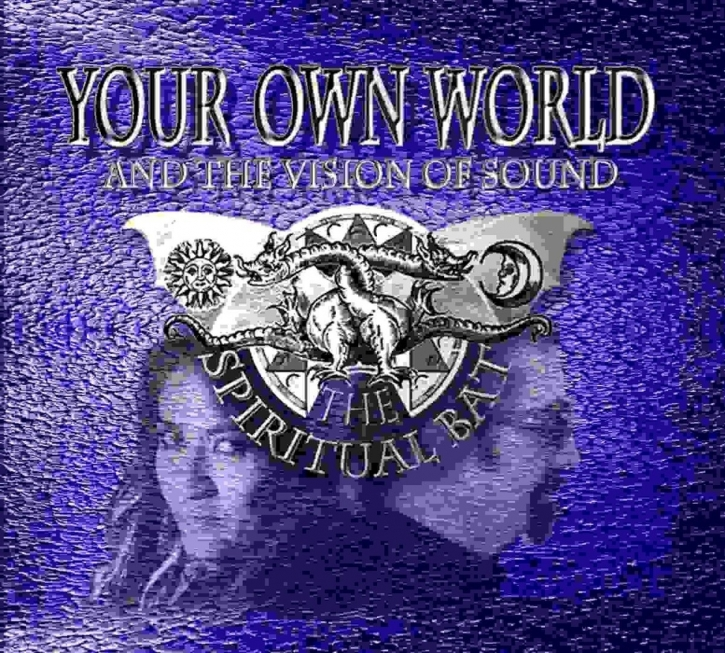 THE SPIRITUAL BAT Your Own World - And the Spirit of Sound CD Digipack 2017