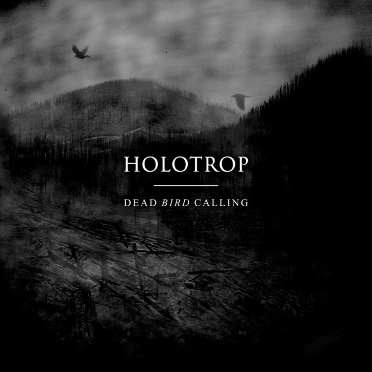 HOLOTROP Dead Bird calling CD Digipack 2017
