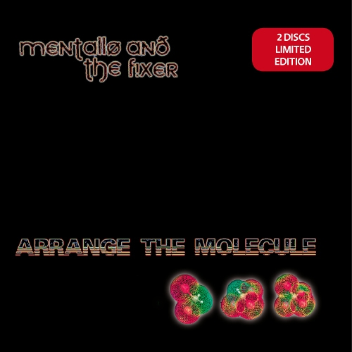 MENTALLO & THE FIXER Arrange The Molecule LIMITED 2CD Digipack 2017